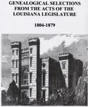 Genealogical Selections From the Acts of the Louisiana Legislature, 1804-1879