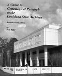 A Guide To Genealogical Research at the Louisiana State Archives